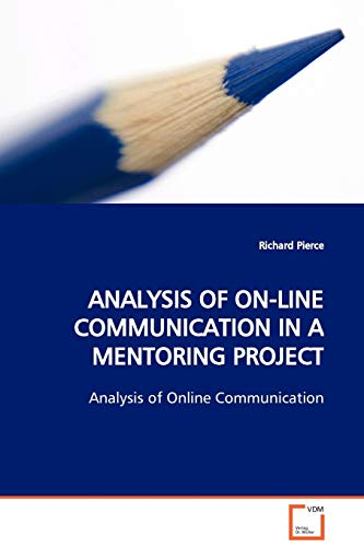Analysis of On-Line Communication in a Mentoring Project (Paperback): Richard Pierce