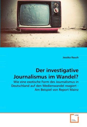 9783639039535: Der investigative Journalismus im Wandel?: Wie eine exotische Form des Journalismus in Deutschland auf den Medienwandel reagiert - Am Beispiel von Report Mainz