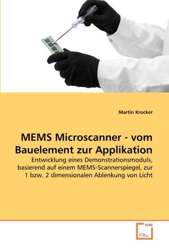 MEMS Microscanner - vom Bauelement zur Applikation: Martin Krocker