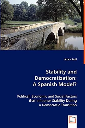 Stability and Democratization: A Spanish Model?: Adam Stoll