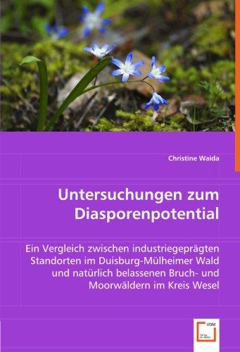 Untersuchungen zum Diasporenpotential: Ein Vergleich zwischen industriegeprägten: Christine Waida