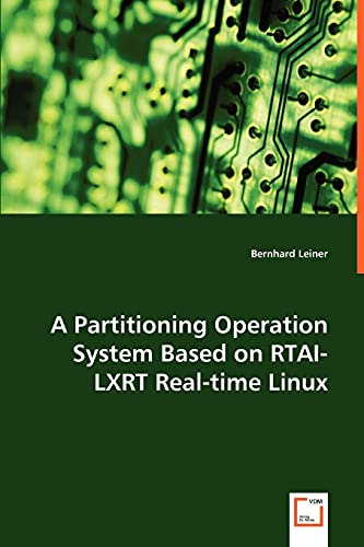 9783639040579: A Partitioning Operation System Based on RTAI-LXRT Real-time Linux