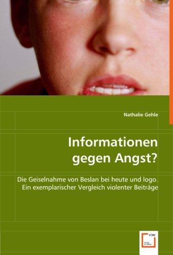 9783639041088: Informationen gegen Angst?: Die Geiselnahme von Beslan bei heute und logo. Ein exemplarischer Vergleich violenter Beitr�ge