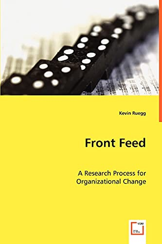 9783639041231: Front Feed: A Research Process for Organizational Change