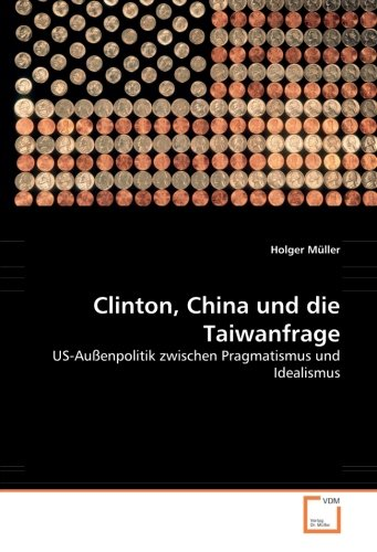 Clinton, China und die Taiwanfrage: Holger M�ller