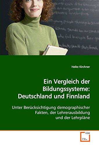 9783639041743: Ein Vergleich der Bildungssysteme: Deutschland undFinnland: Unter Berücksichtigung demographischer Fakten, derLehrerausbildung und der Lehrpläne