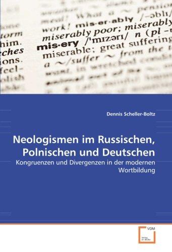 9783639041798: Neologismen im Russischen, Polnischen und Deutschen: Kongruenzen und Divergenzen in der modernen Wortbildung