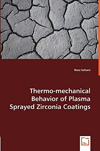 Thermo-mechanical Behavior of Plasma Sprayed Zirconia Coatings: Reza Soltani