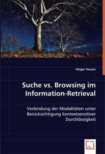 Suche vs. Browsing im Information-Retrieval: Holger Heuser