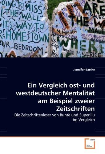 9783639042085: Ein Vergleich ost- und westdeutscher Mentalität am Beispiel zweier Zeitschriften: Die Zeitschriftenleser von Bunte und Superillu im Vergleich (German Edition)