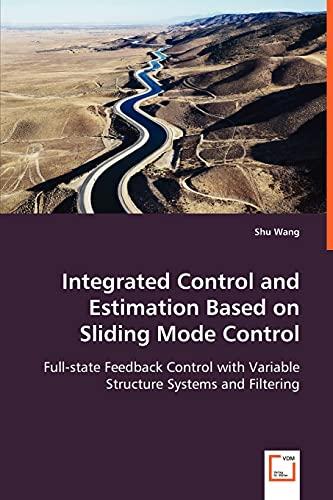 Integrated Control and Estimation Based on Sliding: Shu Wang