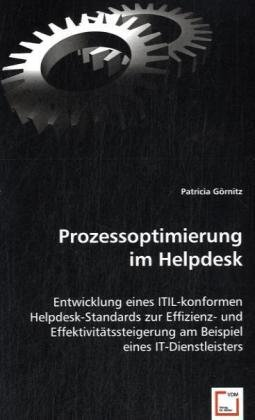 9783639042641: Prozessoptimierung im Helpdesk: Entwicklung eines ITIL-konformen Helpdesk-Standards zur Effizienz- und Effektivitätssteigerung am Beispiel eines IT-Dienstleisters
