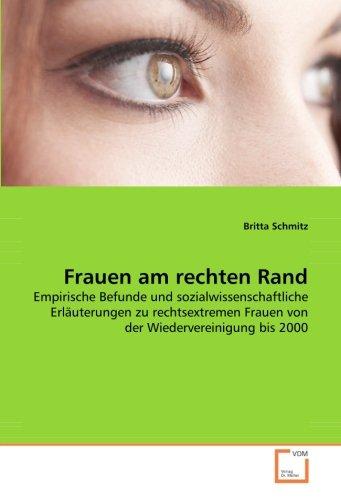 Frauen am rechten Rand: Empirische Befunde und sozialwissenschaftliche Erläuterungen zu ...
