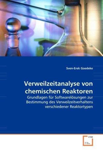 9783639043129: Verweilzeitanalyse von chemischen Reaktoren: Grundlagen für Softwarelösungen zur Bestimmung des Verweilzeitverhaltens verschiedener Reaktortypen (German Edition)