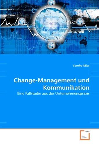 9783639043686: Change-Management und Kommunikation: Eine Fallstudie aus der Unternehmenspraxis