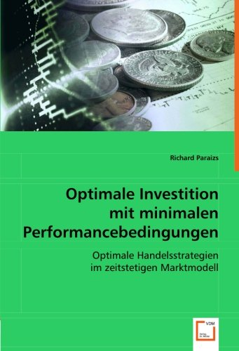 9783639043815: Optimale Investition mit minimalenPerformancebedingungen: Optimale Handelsstrategien Im Zeitstetigen Marktmodell