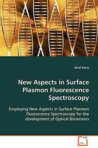 New Aspects in Surface Plasmon Fluorescence Spectrocospy: Amal Kasry