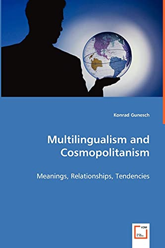 9783639044713: Multilingualism and Cosmopolitanism - Meanings, Relationships, Tendencies