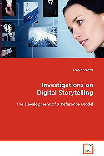 9783639045055: Investigations on Digital Storytelling: The Development of a Reference Model