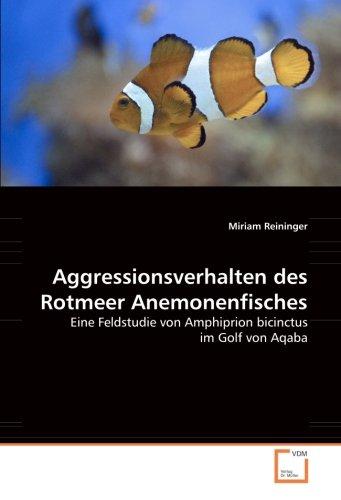 9783639045505: Aggressionsverhalten des Rotmeer Anemonenfisches: Eine Feldstudie von Amphiprion bicinctus im Golf von Aqaba