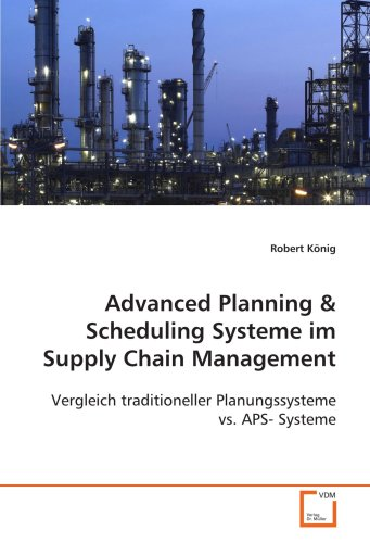 9783639045659: Advanced Planning: Vergleich traditioneller Planungssysteme vs. APS- Systeme