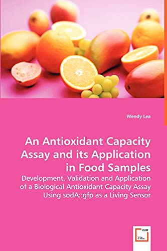 An Antioxidant Capacity Assay and Its Application in Food Samples: Wendy Lea