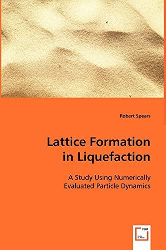Lattice Formation in Liquefaction: Robert Spears