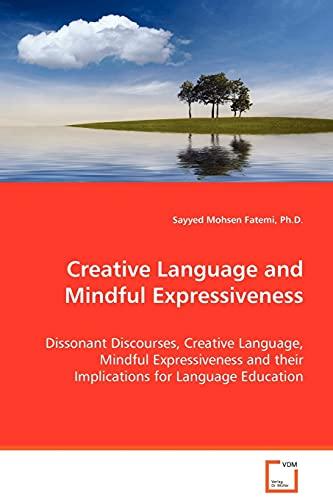 Creative Language and Mindful Expressiveness (Paperback): Sayyed Mohsen Fatemi