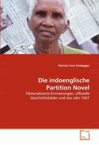 9783639046236: Die indoenglische Partition Novel: Fiktionalisierte Erinnerungen, offizielle Geschichtsbilder und das Jahr 1947