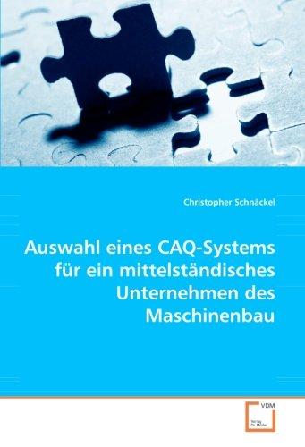 9783639046243: Auswahl eines CAQ-Systems für ein mittelständisches Unternehmen des Maschinenbau (German Edition)