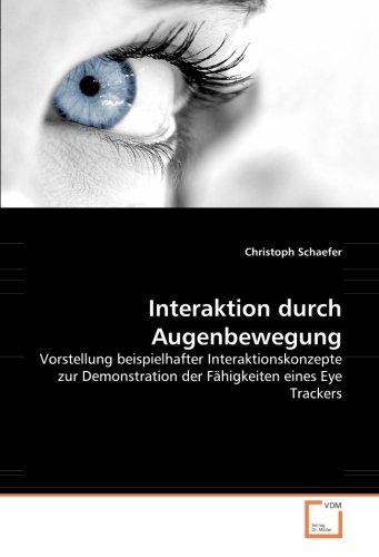 Interaktion durch Augenbewegung: Christoph Schaefer