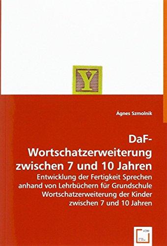 DaF-Wortschatzerweiterung zwischen 7 und 10 Jahren: Agnes Szmolnik
