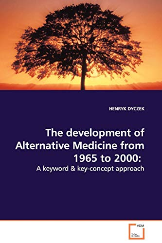 9783639047394: The development of Alternative Medicine from 1965 to 2000:: A keyword