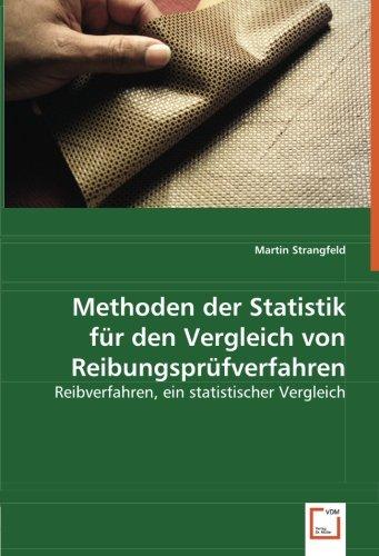 9783639047769: Methoden der Statistik für den Vergleich von Reibungsprüfverfahren: Reibverfahren, ein statistischer Vergleich