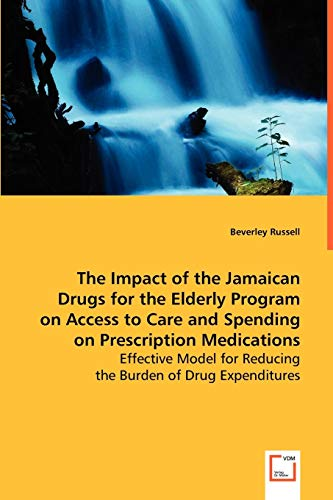 The Impact of the Jamaican Drugs for the Elderly Program on Access to Care and Spending on ...