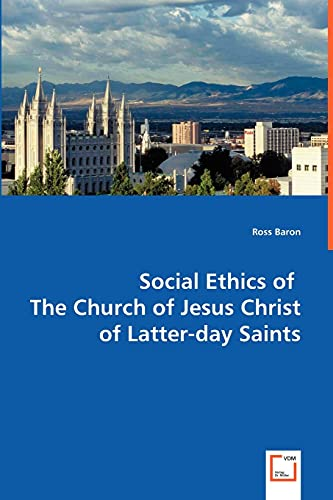 9783639048254: Social Ethics of The Church of Jesus Christ of Latter-day Saints