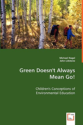 9783639048308: Green Doesn't Always Mean Go!: Children's Conceptions of Environmental Education
