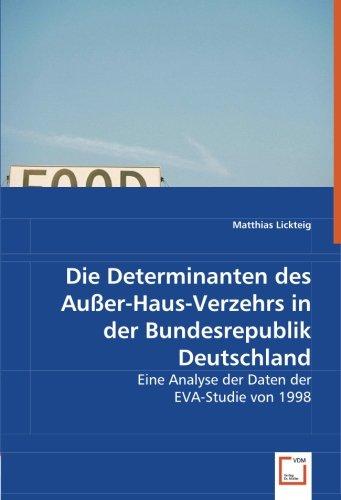 9783639048902: Die Determinanten des Außer-Haus-Verzehrs in der Bundesrepublik Deutschland: Eine Analyse der Daten der EVA-Studie von 1998 (German Edition)