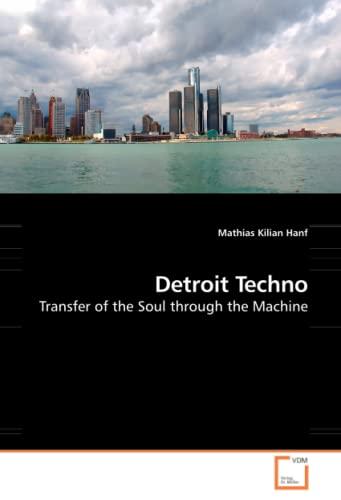 9783639049145: Detroit Techno: Transfer of the Soul through the Machine