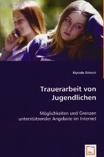 Trauerarbeit von Jugendlichen: Myrielle Dittrich