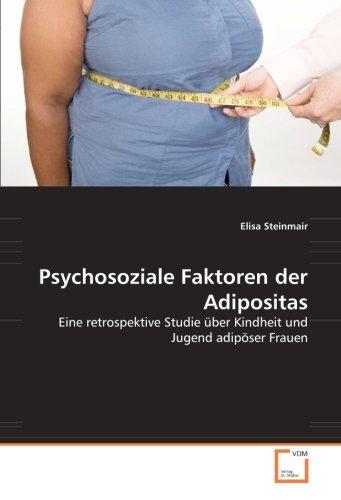 9783639051407: Psychosoziale Faktoren der Adipositas: Eine retrospektive Studie �ber Kindheit und Jugend adip�ser Frauen