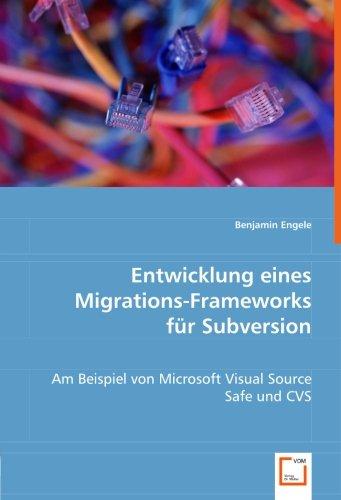 Entwicklung eines Migrations-Frameworksfür Subversion: Benjamin Engele