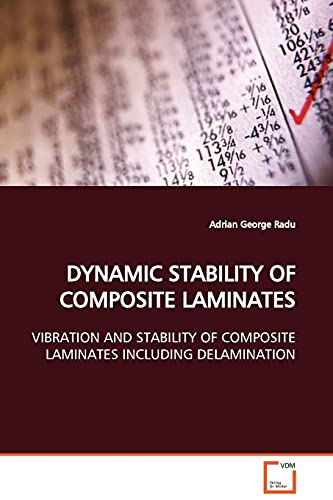 9783639053791: DYNAMIC STABILITY OF COMPOSITE LAMINATES: VIBRATION AND STABILITY OF COMPOSITE LAMINATES INCLUDING DELAMINATION