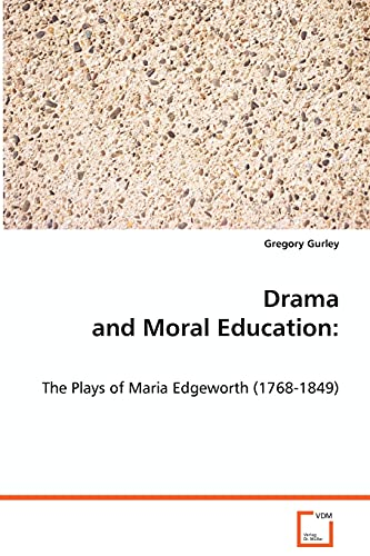 9783639053807: Drama and Moral Education:: The Plays of Maria Edgeworth (1768-1849)