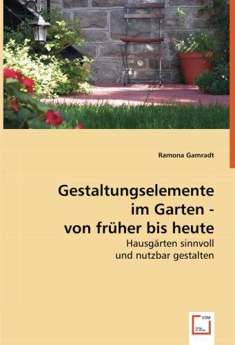 Gestaltungselemente im Garten- von früher bis heute: Ramona Gamradt