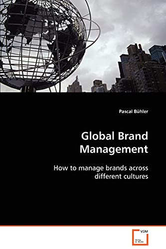 9783639055726: Global Brand Management: How to manage brands across different cultures