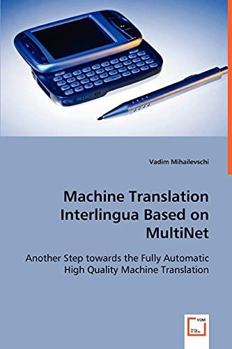 Machine Translation Interlingua Based on Multinet: Vadim Mihailevschi
