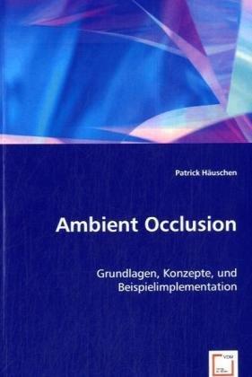 9783639056303: Ambient Occlusion: Grundlagen, Konzepte, und Beispielimplementation