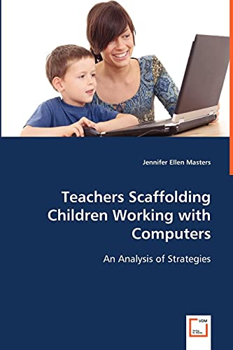9783639056525: Teachers Scaffolding Children Working with Computers