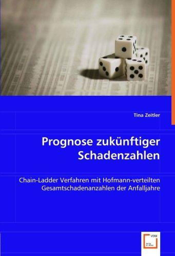 9783639057287: Prognose zukünftiger Schadenzahlen: Chain-Ladder Verfahren mit Hofmann-verteilten Gesamtschadenanzahlen der Anfalljahre